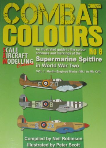Combat Colours No8 An Illustrated Guide to the Colour Schemes & Markings of the Supermarine Spitfire